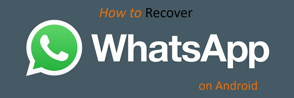 Android WhatsApp Recovery