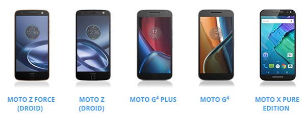 The newest Motorola Moto and Droid phones, like Moto Z Force Droid and Moto G 4th