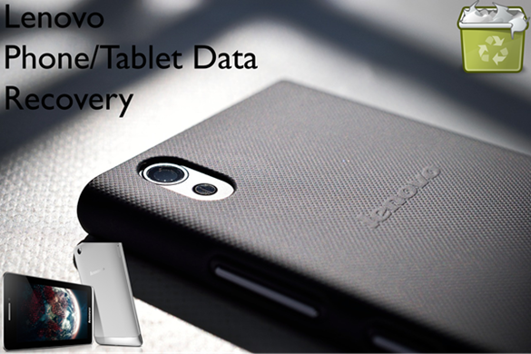 Lenovo Phone/Tablet Data Recovery Software